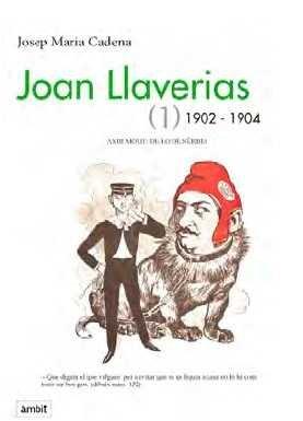 Joan Llaverias (1) 1902-1904 (Paperback): Josep Maria Cadena