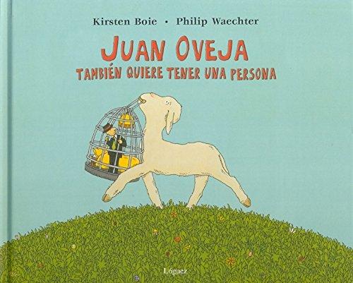 Juan oveja también quiere tener una persona (Rosa y manzana) (Spanish Edition) - Boie, Kirsten