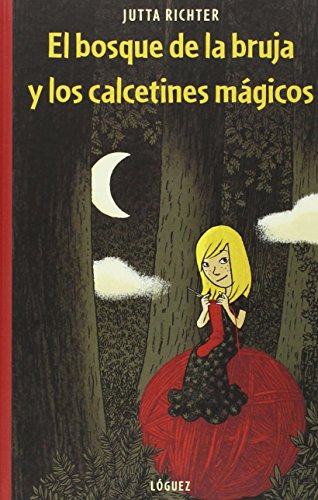El bosque de la bruja y los calcetines mágicos (Spanish Edition): Jutta Richter