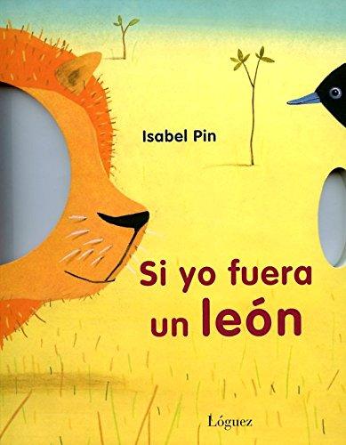 Si yo fuera un león: Isabel Pin