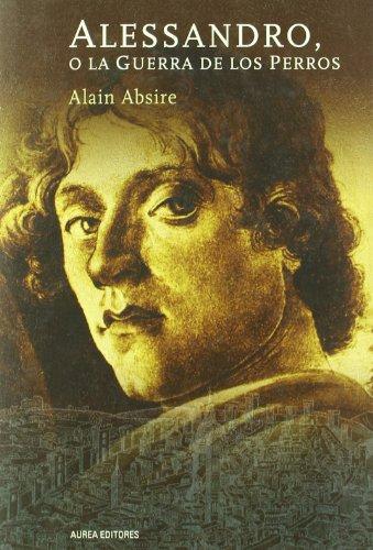 9788496647039: Alessandro O La Guerra Perros Per (Novela Historica (aurea))