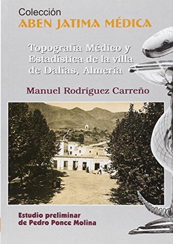 9788496651067: TOPOGRAFIA MEDICO Y ESTADISTICA DE LA VILLA DE DALIAS, ALMERIA