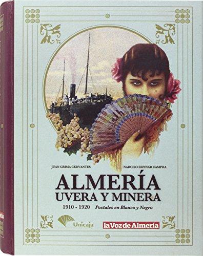 9788496651357: Almería, uvera y minera. Postales en blanco y negro. 1910-1920 (postales antiguas)