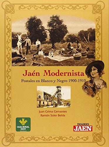 9788496651579: Jaén modernista. Postales en blanco y negro 1900-1910 (postales antiguas)
