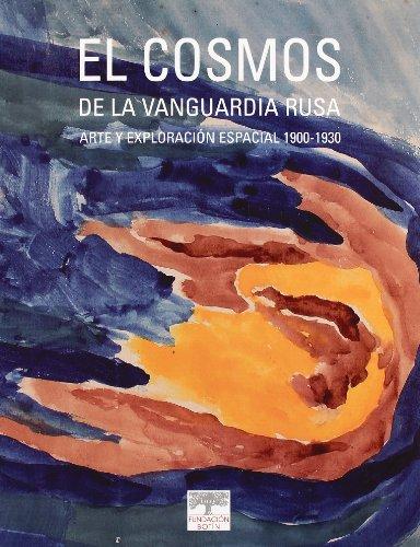 9788496655690: Cosmos de la Vanguardia Rusa. Arte y Exploracion Espacial 1900-1930