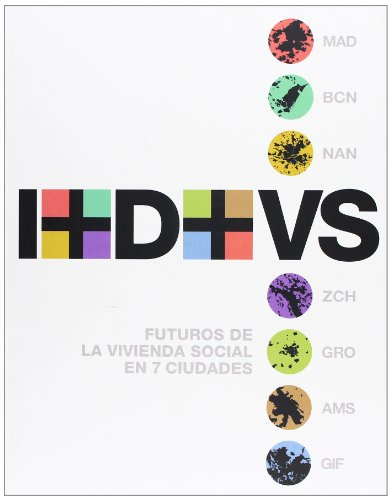 9788496656741: I+D+VS FUTUROS DE LA VIVIENDA SOCIAL EN 7 CIUDADES