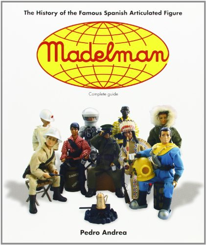 9788496658042: Madelman: The History of the Famous Spanish Articulated Figure