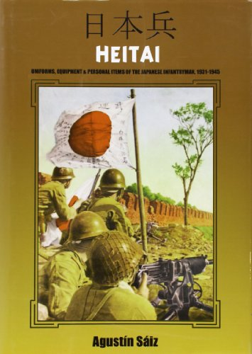 9788496658318: HEITAI: Uniforms, Equipment and Personal Items of the Japanese Soldier, 1931-1945