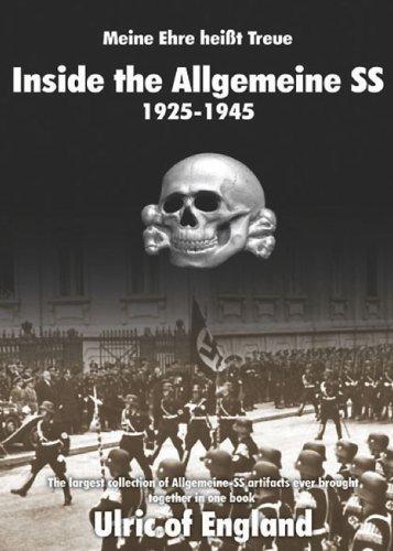 9788496658332: Inside the Allgemeine Ss: Meine Ehre Heisst Treue 1925-1945