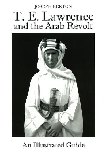 9788496658356: T.E. Lawrence and the Arab Revolt: An Illustrated Guide