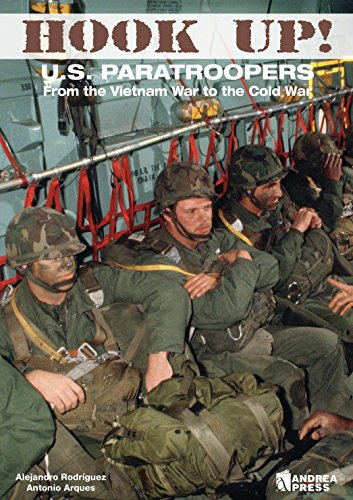 Hook Up!: Us Paratroopers from the Vietnam War to the Cold War (Hardcover): Alejandro Rodriguez