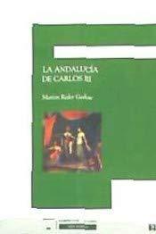 9788496660793: ANDALUCIA DE CARLOS III,LA