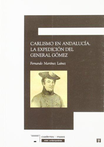 9788496660861: Carlismo en Andalucia/ Carlismo in Andalusia: La Expedicion Del General Gomez/ General Gomez Expedition (Spanish Edition)