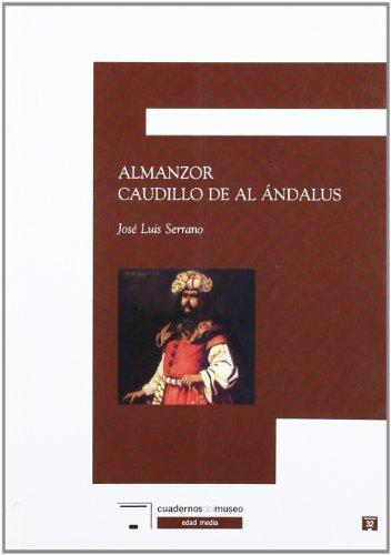 ALMANZOR, CANDILLO DE AL-ÁNDALUS: SERRANO MORENO, JOSÉ