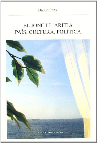 Jonc i l'Aritja. Pais,Cultura,Politica - Pons, Damià