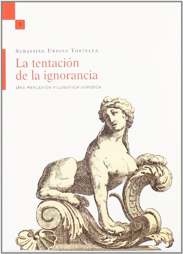 9788496664531: TENTACION DE LA IGNORANCIA: UNA REFLEXION FILOSOFICA-JURIDICA