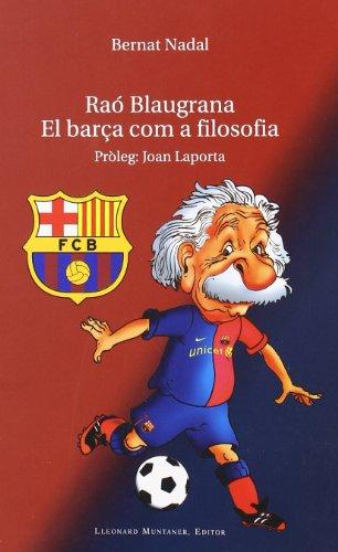 Raó blaugrana : el Barça com a filosofia (Paperback): Bernat Nadal