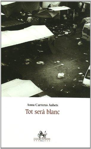 TOT SERA BLANC - ANNA CARRERAS AUBETS