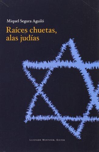 9788496664937: Raices Chuetas, Alas Judias (Spanish Edition)