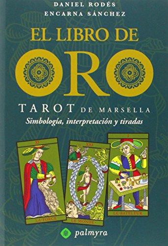 9788496665088: EL LIBRO DE ORO Y TAROT DE MARSELLA: SIMBOLOGIA, INTERPRETACION Y TIRADAS