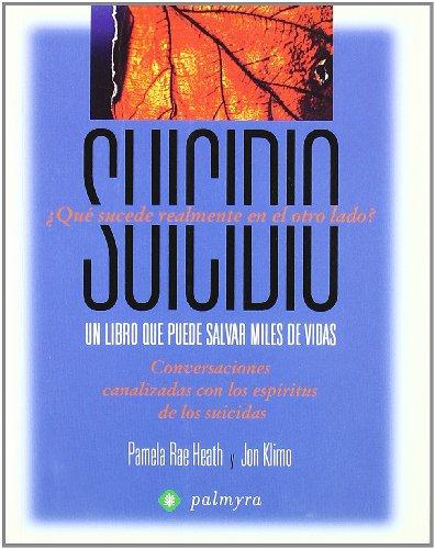 9788496665200: SUICIDIO UN LIBRO QUE PUEDE SALVAR MILES DE VIDAS