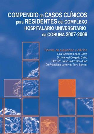 9788496667396: Compendio de Casos Clínicos para Residentes del Complexo Hospitalario Universitario da Coruña 2007 - 2008