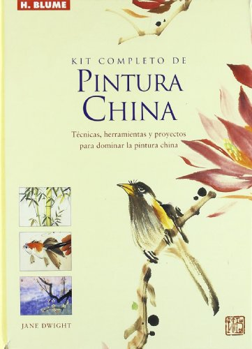 Kit completo de pintura china/ Complete Kit of Chinese Painting: Tecnicas, Herramientas Y ...