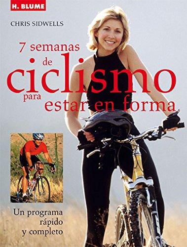 9788496669239: 7 semanas de ciclismo para mantenerse en forma. Un programa rápido y completo
