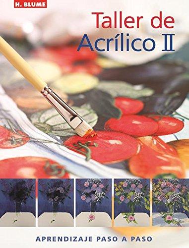 9788496669345: Taller de acrílico II (Artes, técnicas y métodos)