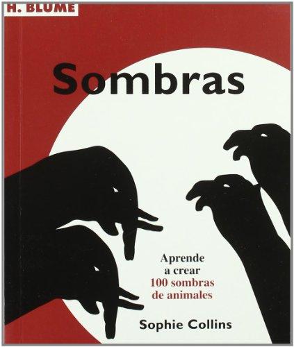 9788496669420: Sombras / Shadow Art: Aprende a crear 100 sombras de animales / Learn to Create 100 Shadow Of Animals