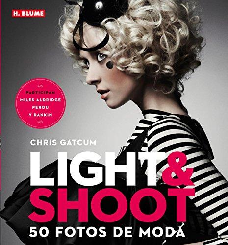 9788496669772: Light & Shoot. 50 fotos de moda (Fotografía)