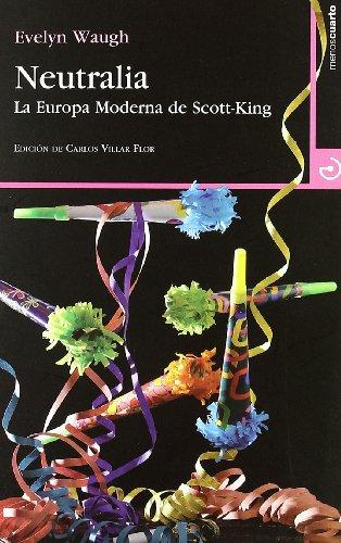 9788496675391: Neutralia. La Europa Moderna De Scott-King (Cuadrante 9)
