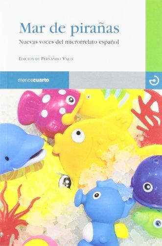 9788496675896: Mar de pirañas: Nuevas voces del microrrelato español (Reloj de Arena)