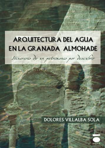 9788496677739: Arquitectura del agua en la Granada Almohade