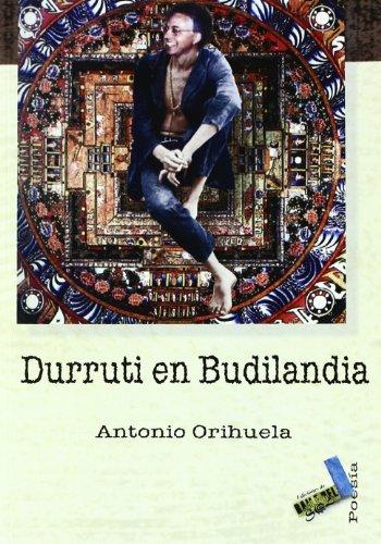 Durruti en Budilandia - Orihuela Parrales, Antonio
