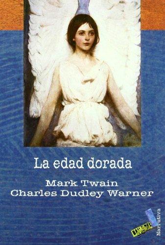 La Edad Dorada/ The Gilded Age, A: Mark Twain, Charles