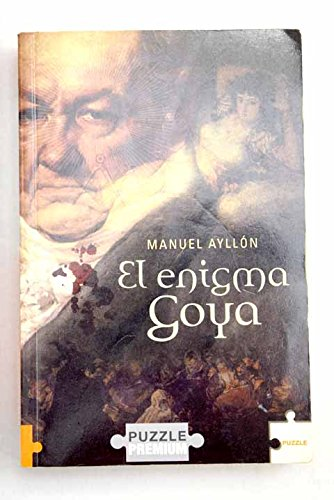 El enigma goya: Manuel Ayllón.