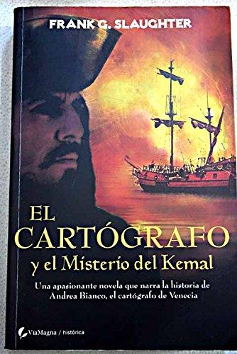 9788496692565: Cartografo y el misterio del kemal, el (Historica (viamagna))