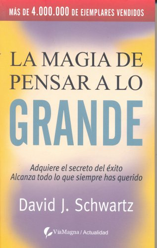 9788496692596: LA MAGIA DE PENSAR A LO GRANDE (Spanish Edition)
