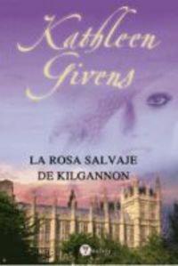 9788496692886: Rosa salvaje de kilgannon, la (Valery - Romantica)