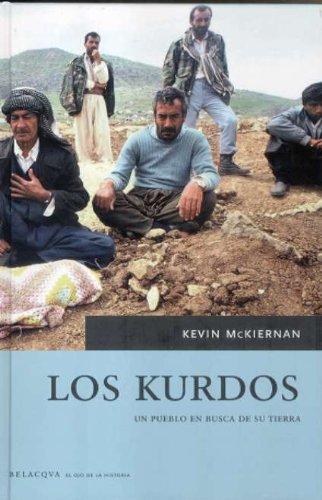 LOS KURDOS: Un pueblo en busca de: Kevin McKiernan