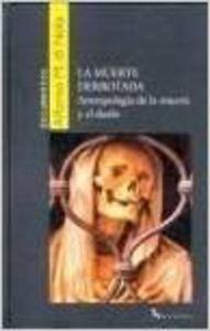 9788496694330: Muerte derrotada, la - antropologia de la muerte y el duelo (Documentos (belacqua))