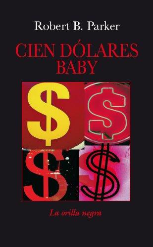 9788496694613: Cien dólares baby (La otra orilla)
