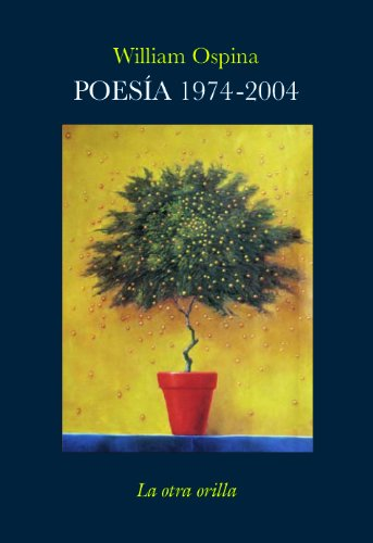 Poesía 1974-2004. - Ospina, William