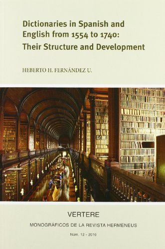 9788496695450: Dictionaries in spanish and english from 1554 to 1740: their stuctureand development