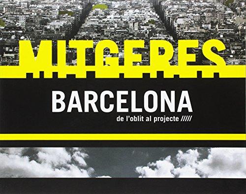 MITGERES BARCELONA: DE L OBLIT AL PROJECTE: VV.AA.