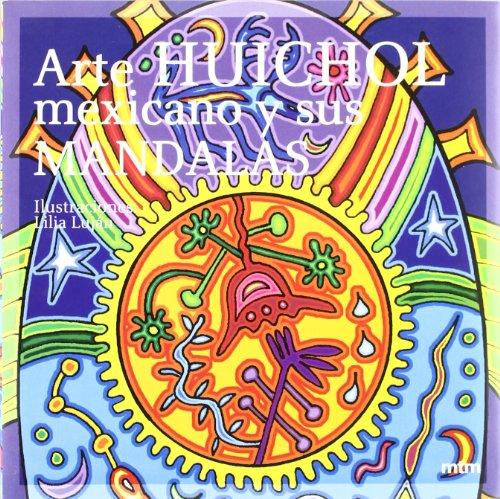 9788496697423: Arte huichol mexicano y sus mandalas