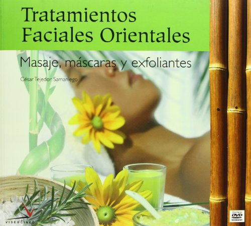 9788496699069: Tratamientos faciales orientales / Oriental Facial Treatments: Masaje, mascaras y exfoliantes / Massage, Masks and Exfoliants (Spanish Edition)