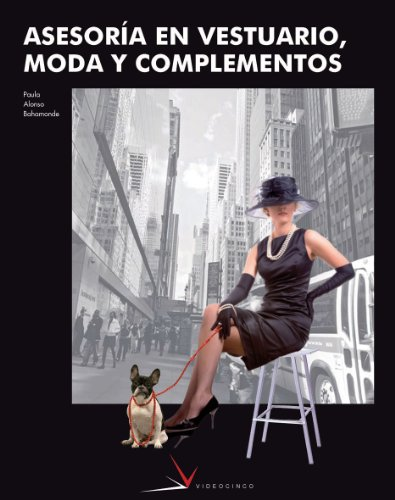 9788496699120: Asesoria en vestuario, moda y complementos / Fashion Advice, Styles and Accessories (Spanish Edition)