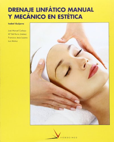 9788496699397: Drenaje linfatico manual y mecanico en estetica / Manual and Mechanical Lymphatic Drainage in Esthetics (Spanish Edition)